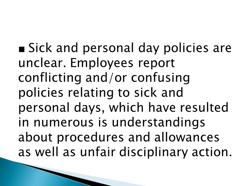 ■ Sick and personal day policies are unclear.