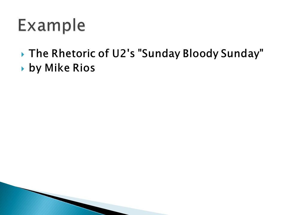 The Rhetoric of U2 s Sunday Bloody Sunday  by Mike Rios