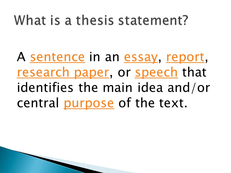 A sentence in an essay, report, research paper, or speech that identifies the main idea and/or central purpose of the text.sentenceessayreport research paperspeechpurpose