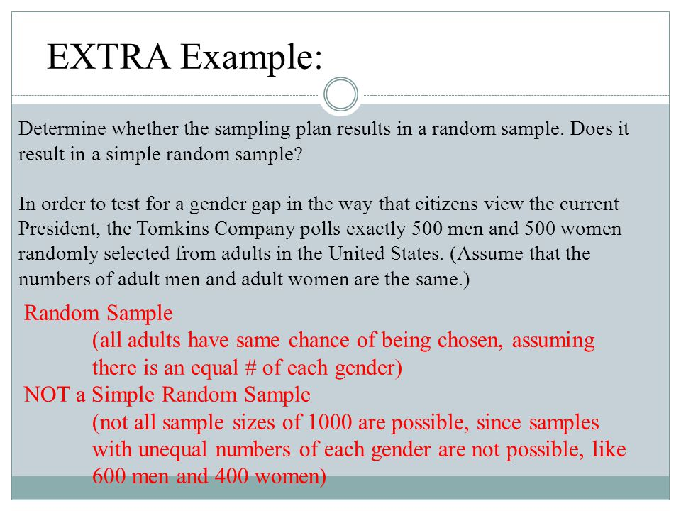 EXTRA Example: Determine whether the sampling plan results in a random sample. Does it result in a simple random sample? In order to test for a gender
