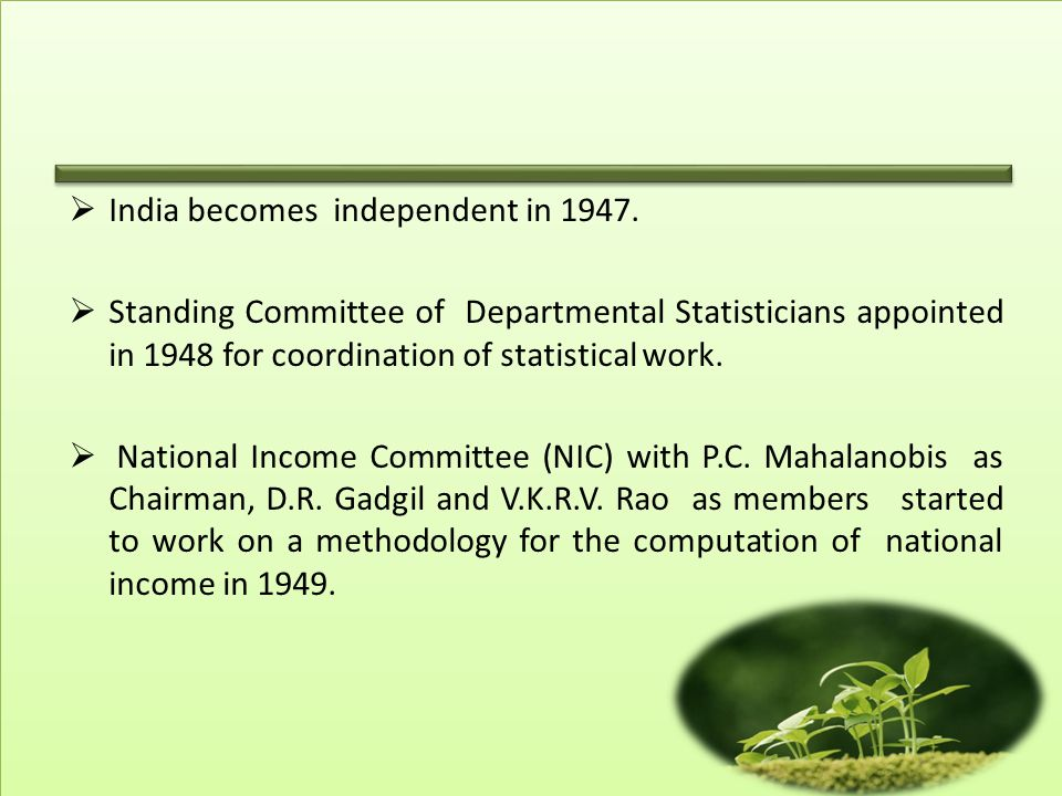  Household surveys on land holdings started from the 8 th Round(1954-55), crop area and yield surveys operated from 1957-58.