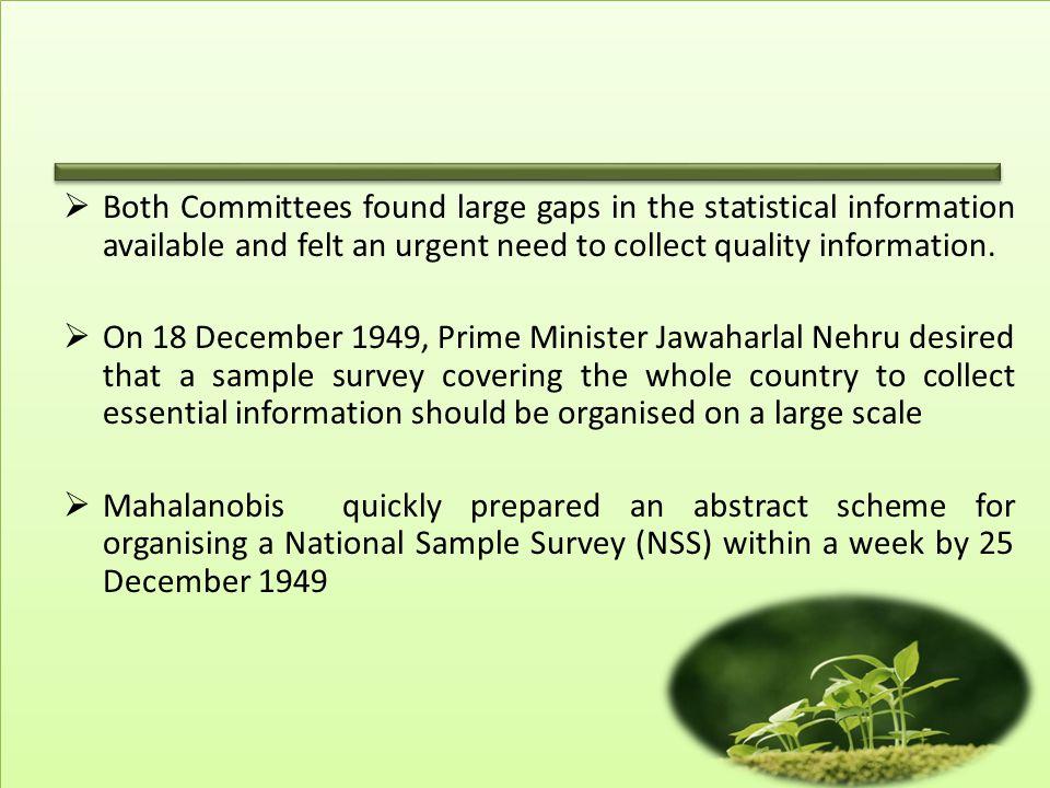  Socio Economic Surveys, Annual Survey of Industry, Urban Frame Survey, Price Collection Survey, Agricultural Surveys are some of the important surveys apart from certain Pilot and Adhoc surveys.
