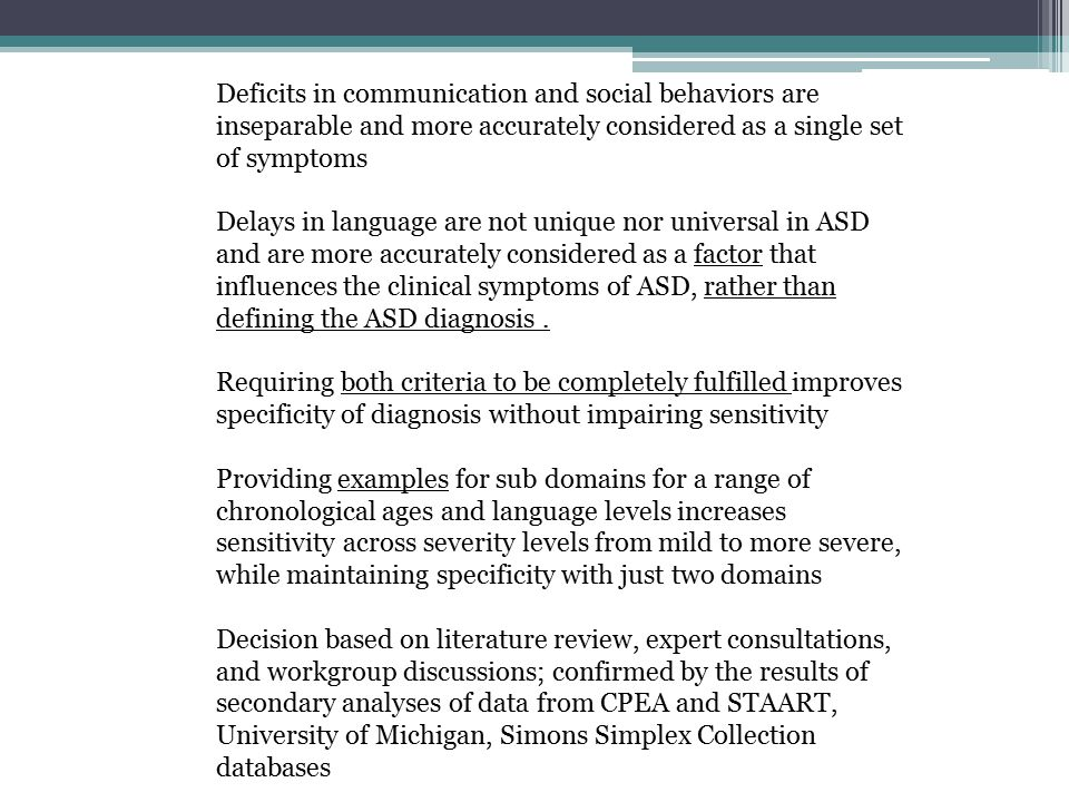 Deficits in communication and social behaviors are inseparable and more accurately considered as a single set of symptoms Delays in language are not u