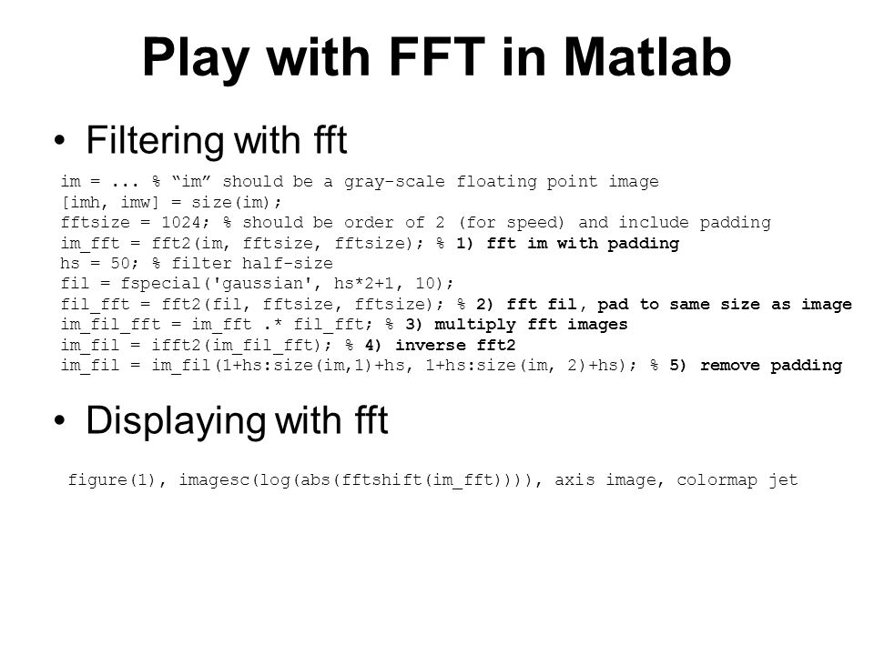 Play with FFT in Matlab Filtering with fft Displaying with fft im =...
