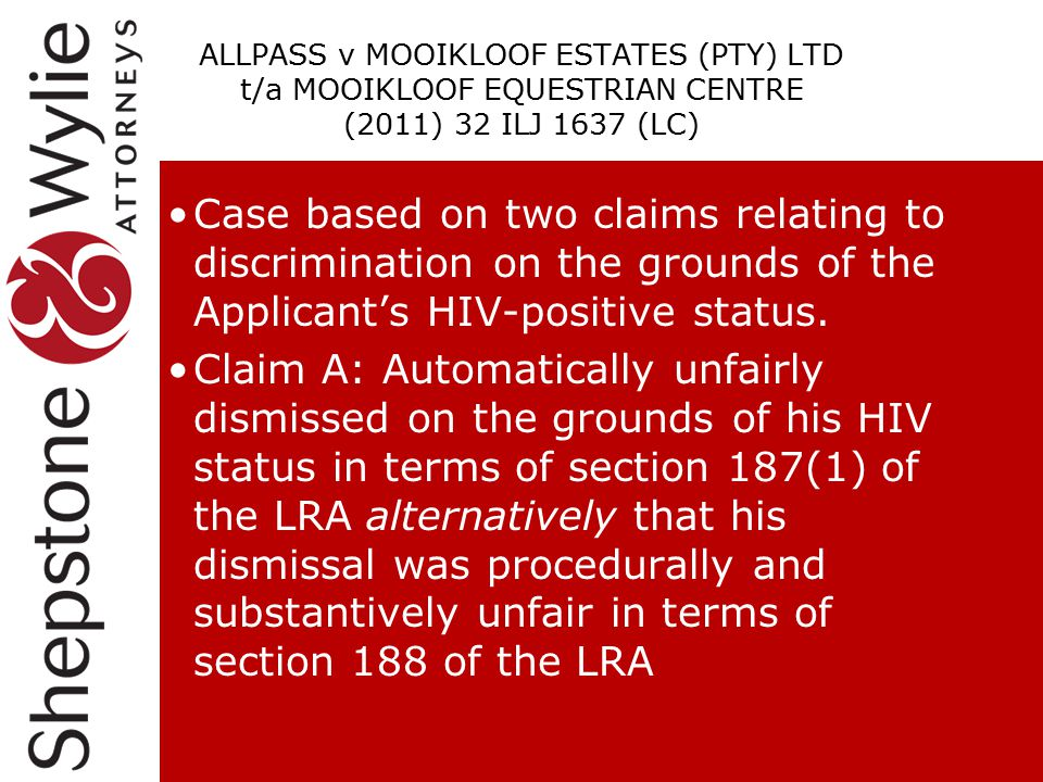 ALLPASS v MOOIKLOOF ESTATES (PTY) LTD t/a MOOIKLOOF EQUESTRIAN CENTRE (2011) 32 ILJ 1637 (LC) Case based on two claims relating to discrimination on t