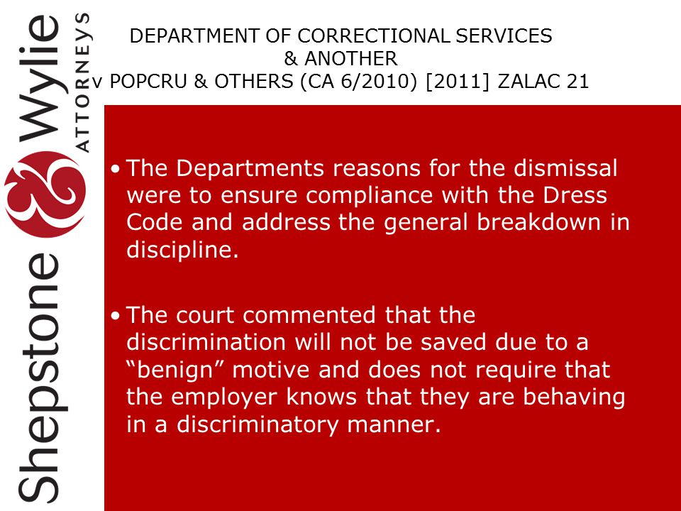 DEPARTMENT OF CORRECTIONAL SERVICES & ANOTHER v POPCRU & OTHERS (CA 6/2010) [2011] ZALAC 21 The Departments reasons for the dismissal were to ensure c
