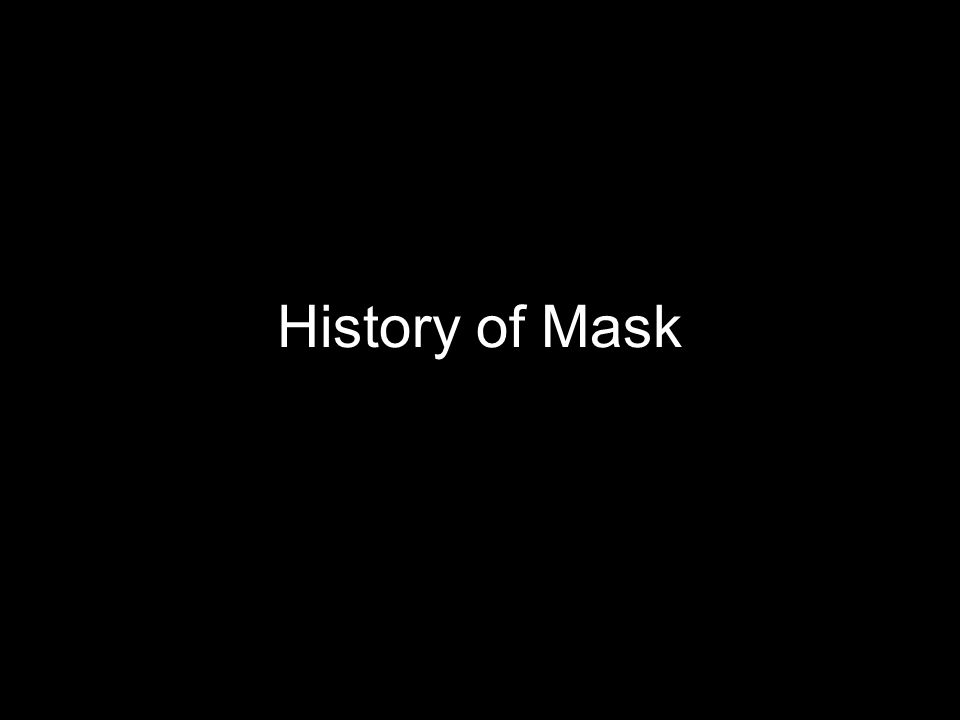 Mask: a form of disguise.