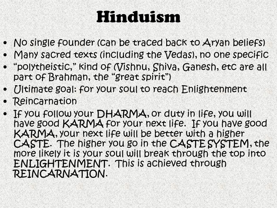 """No single founder (can be traced back to Aryan beliefs) Many sacred texts (including the Vedas), no one specific """"polytheistic,"""" kind of (Vishnu, Shiv"""