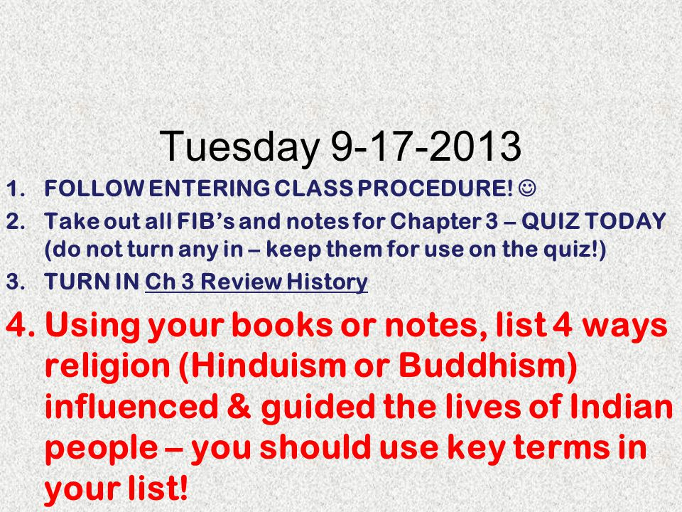 Tuesday 9-17-2013 1.FOLLOW ENTERING CLASS PROCEDURE! 2.Take out all FIB's and notes for Chapter 3 – QUIZ TODAY (do not turn any in – keep them for use