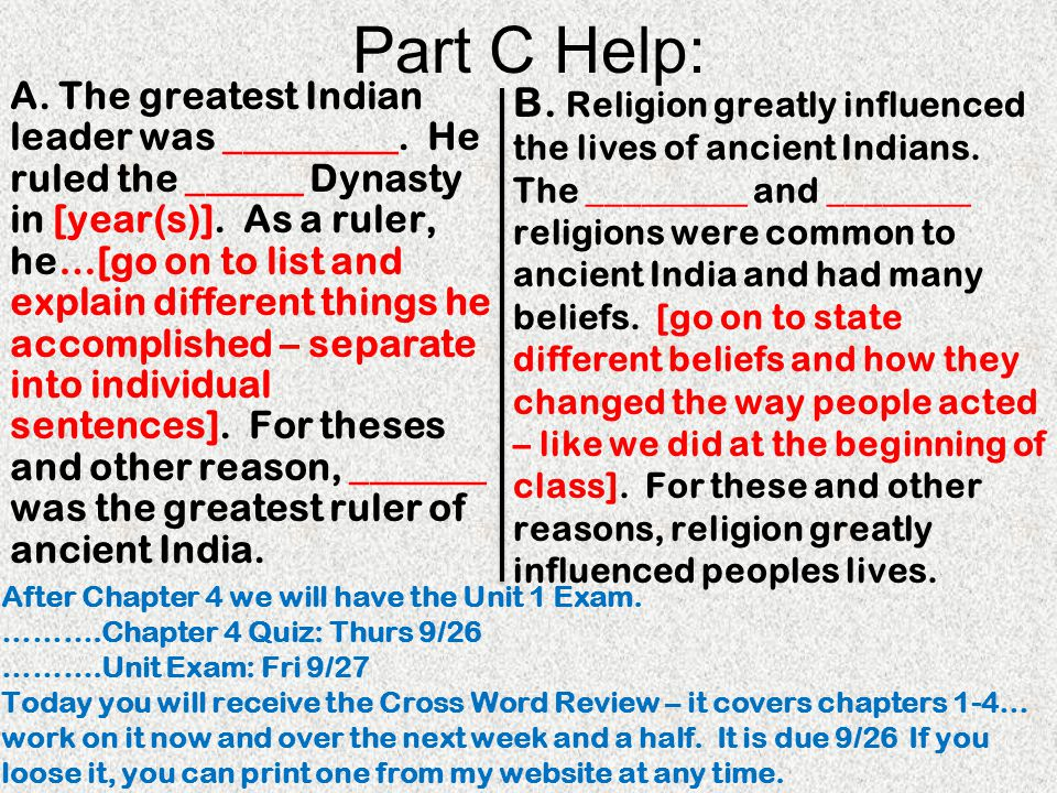 Part C Help: A. The greatest Indian leader was _________. He ruled the ______ Dynasty in [year(s)]. As a ruler, he…[go on to list and explain differen