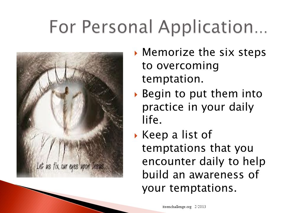  Memorize the six steps to overcoming temptation.