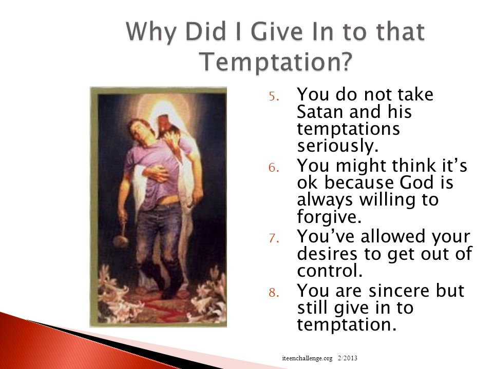 5. You do not take Satan and his temptations seriously.