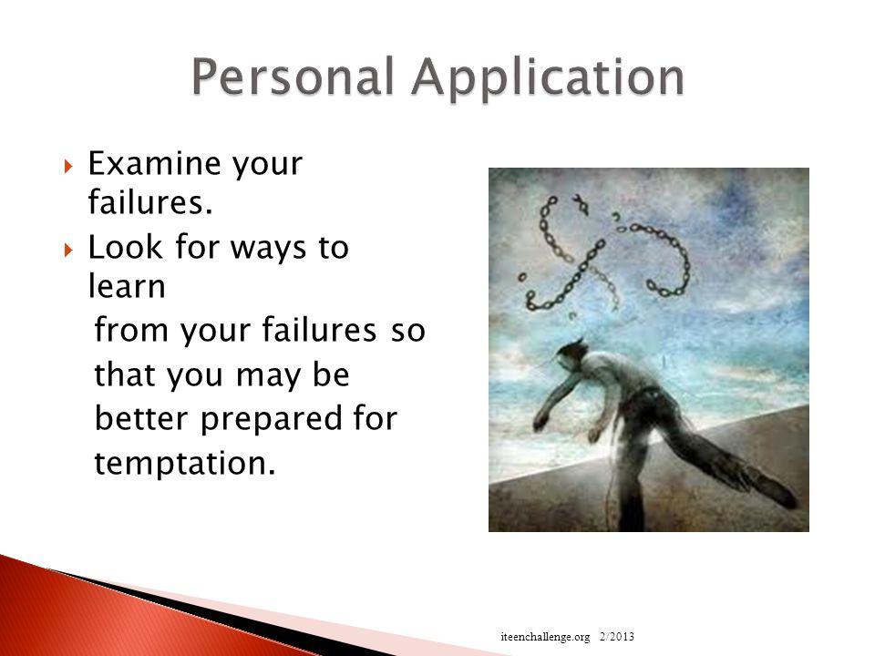  Examine your failures.