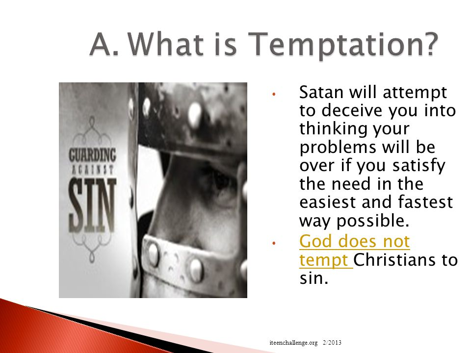Satan will attempt to deceive you into thinking your problems will be over if you satisfy the need in the easiest and fastest way possible.