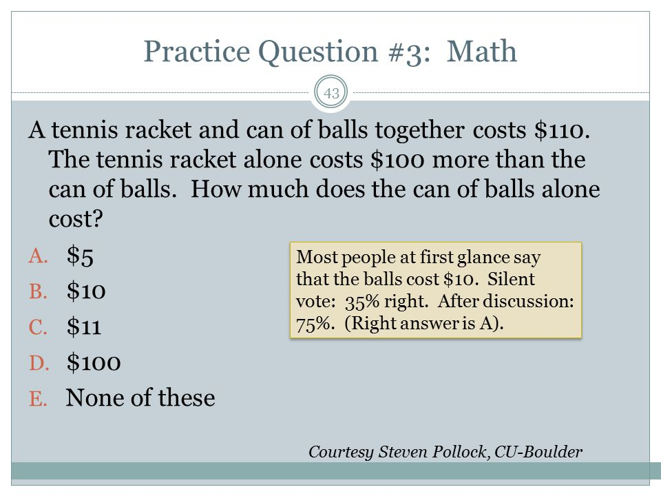 Practice Question #3: Math A tennis racket and can of balls together costs $110.
