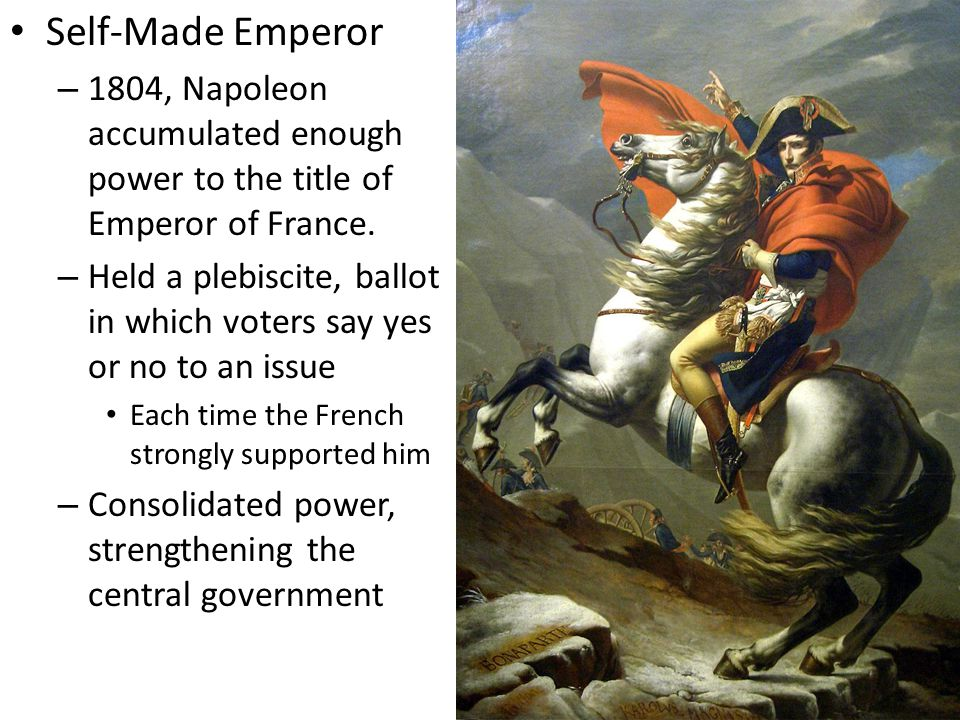 Self-Made Emperor – 1804, Napoleon accumulated enough power to the title of Emperor of France.