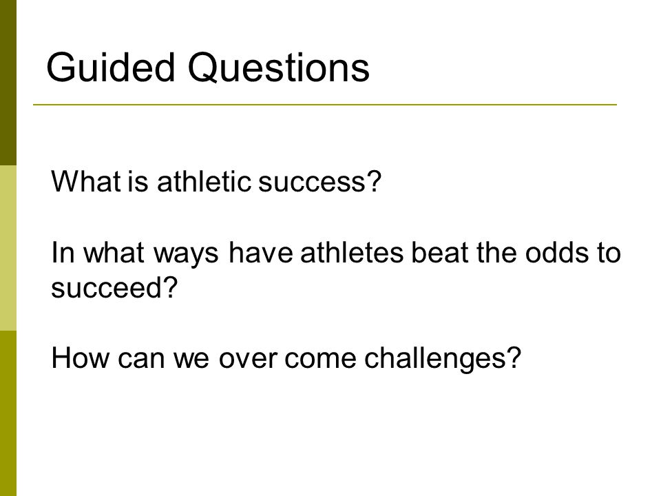 What is athletic success. In what ways have athletes beat the odds to succeed.