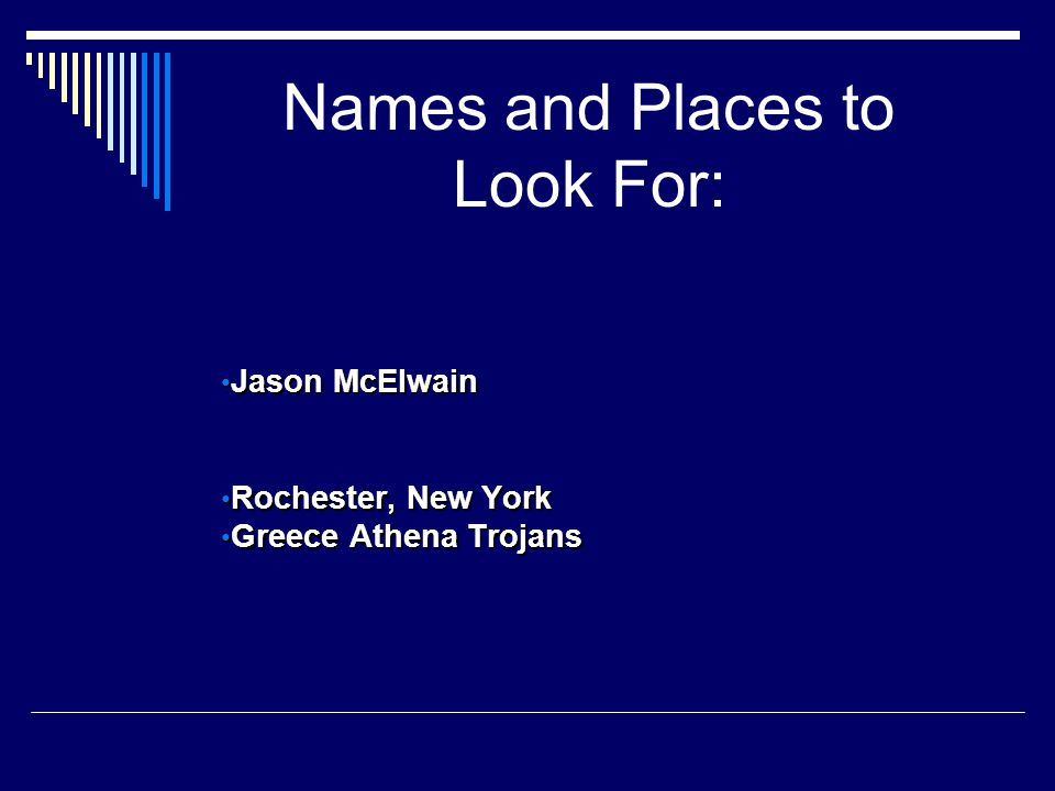 Jason McElwain Jason McElwain Rochester, New York Rochester, New York Greece Athena Trojans Greece Athena Trojans Names and Places to Look For: