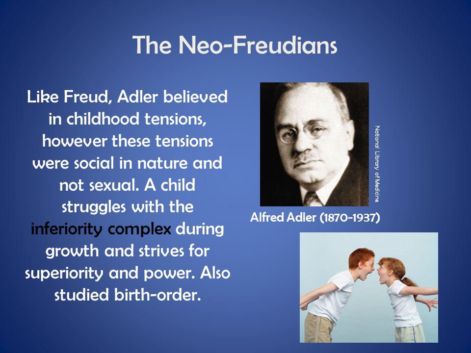 The Neo-Freudians Like Freud, Adler believed in childhood tensions, however these tensions were social in nature and not sexual. A child struggles wit