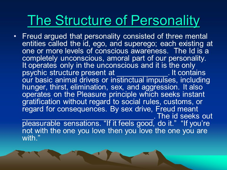 The Structure of Personality The Structure of Personality Freud argued that personality consisted of three mental entities called the id, ego, and sup