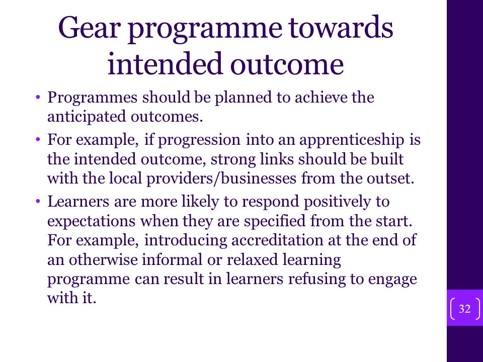 Gear programme towards intended outcome Programmes should be planned to achieve the anticipated outcomes.