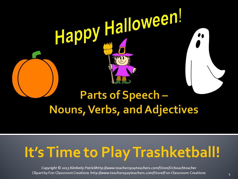 Copyright © 2013 Kimberly Patrickhttp://www.teacherspayteachers.com/Store/Ocbeachteacher Clipart by Fun Classroom Creations http://www.teacherspayteachers.com/Store/Fun-Classroom-Creations 1 It's Time to Play Trashketball!