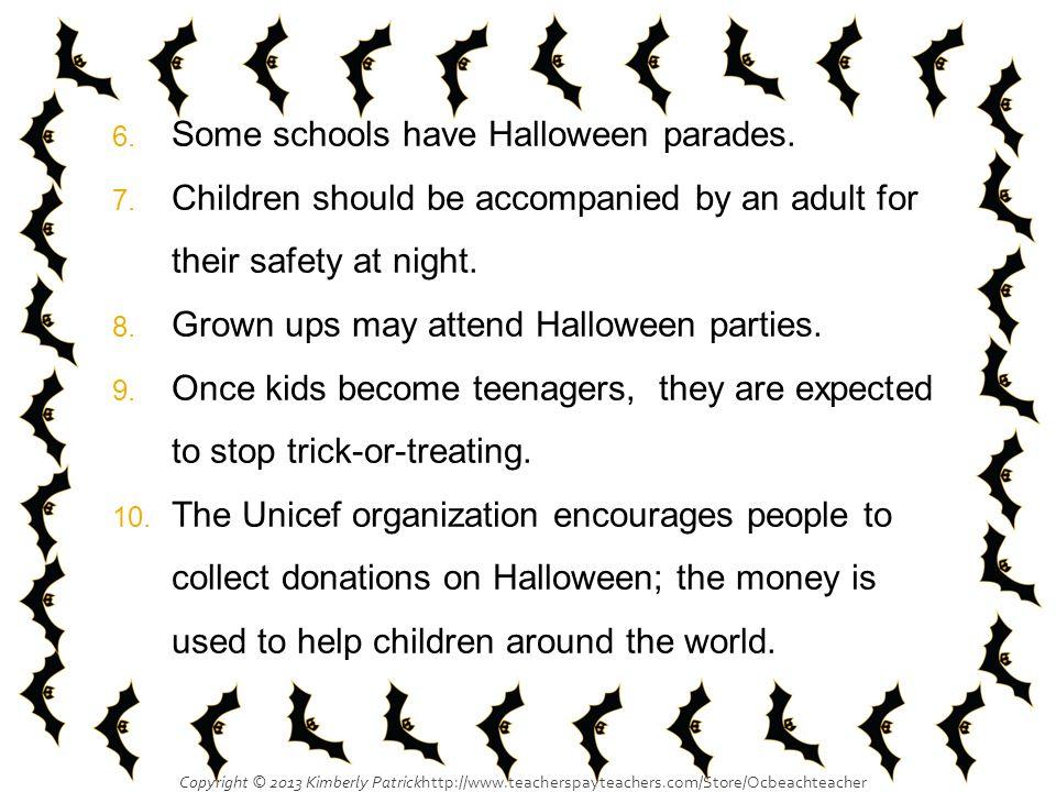 6.Some schools have Halloween parades. 7.