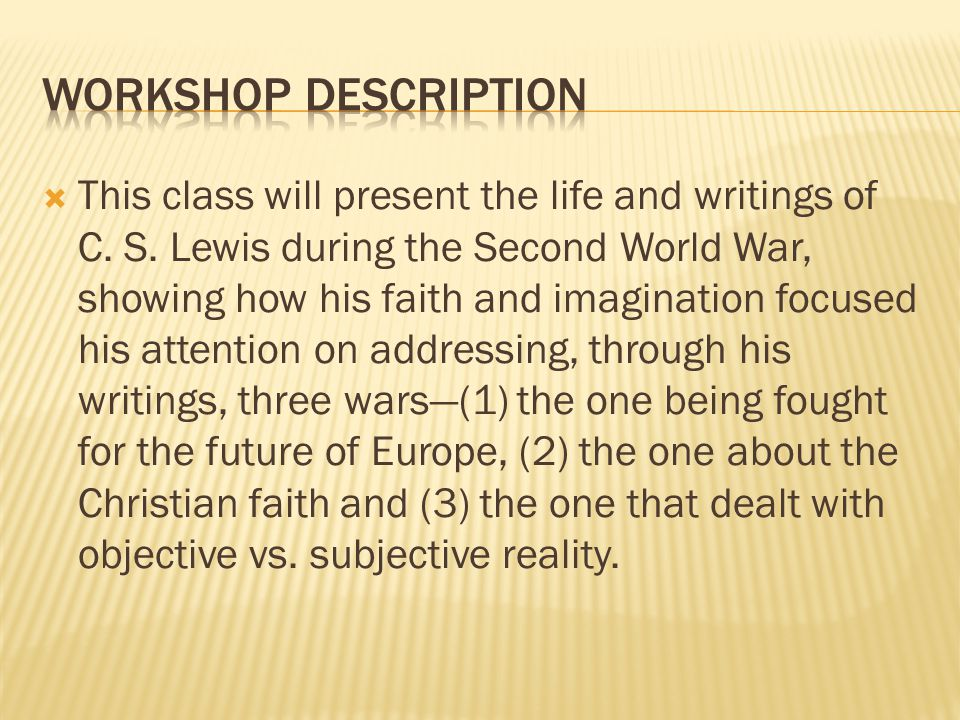  This class will present the life and writings of C.