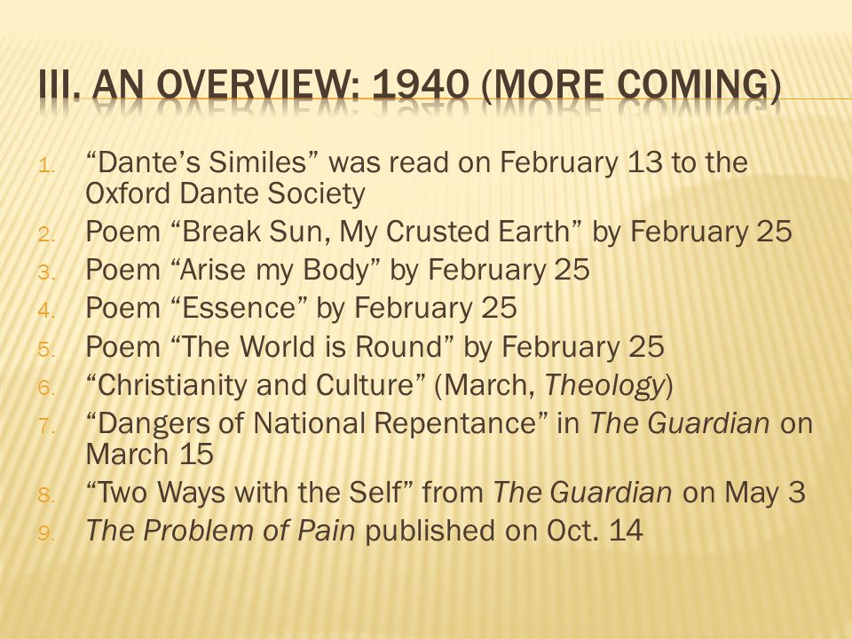 1. Dante's Similes was read on February 13 to the Oxford Dante Society 2.