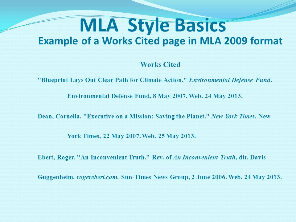 MLA Style Basics Example of a Works Cited page in MLA 2009 format Works Cited