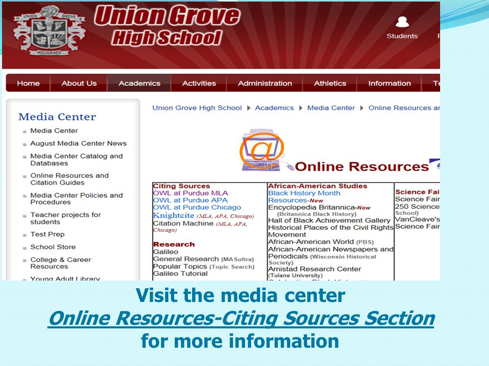 . Visit the media center Online Resources-Citing Sources Section for more information