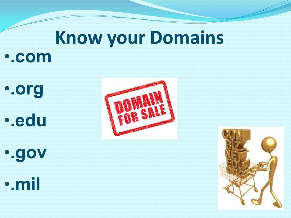 Know your Domains.com.org.edu.gov.mil