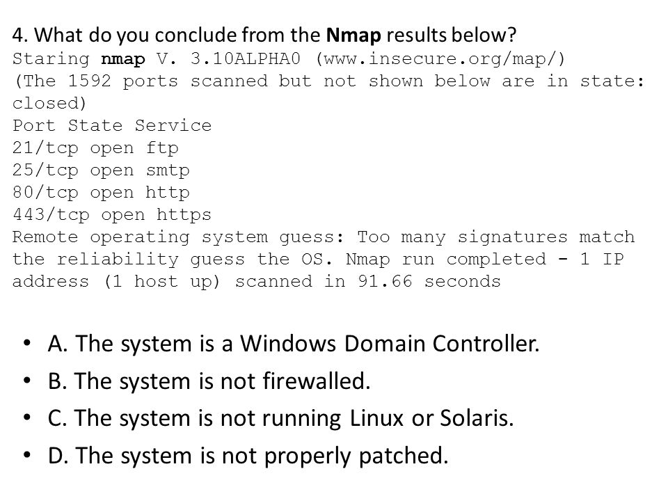 4. What do you conclude from the Nmap results below.