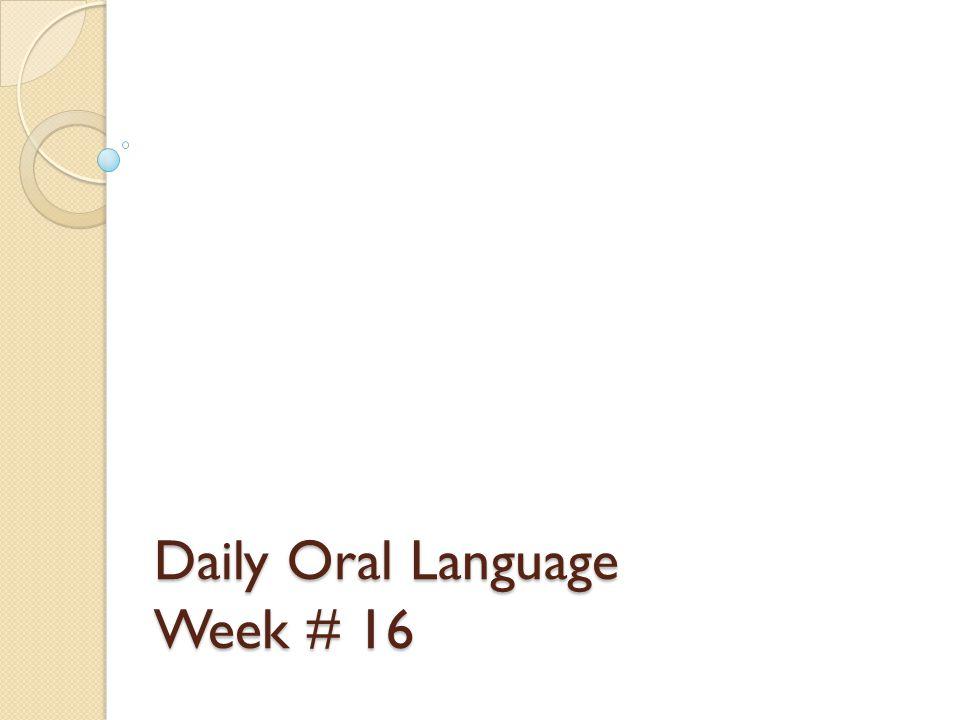Daily Oral Language Week # 16