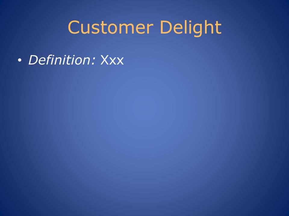 Customer Delight Definition: Xxx