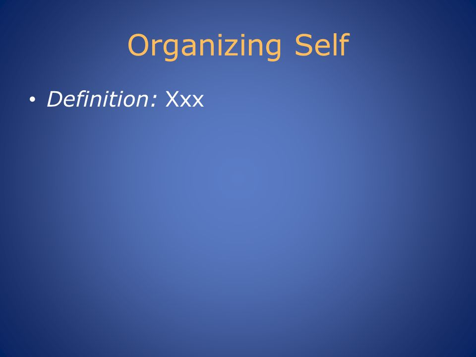 Organizing Self Definition: Xxx