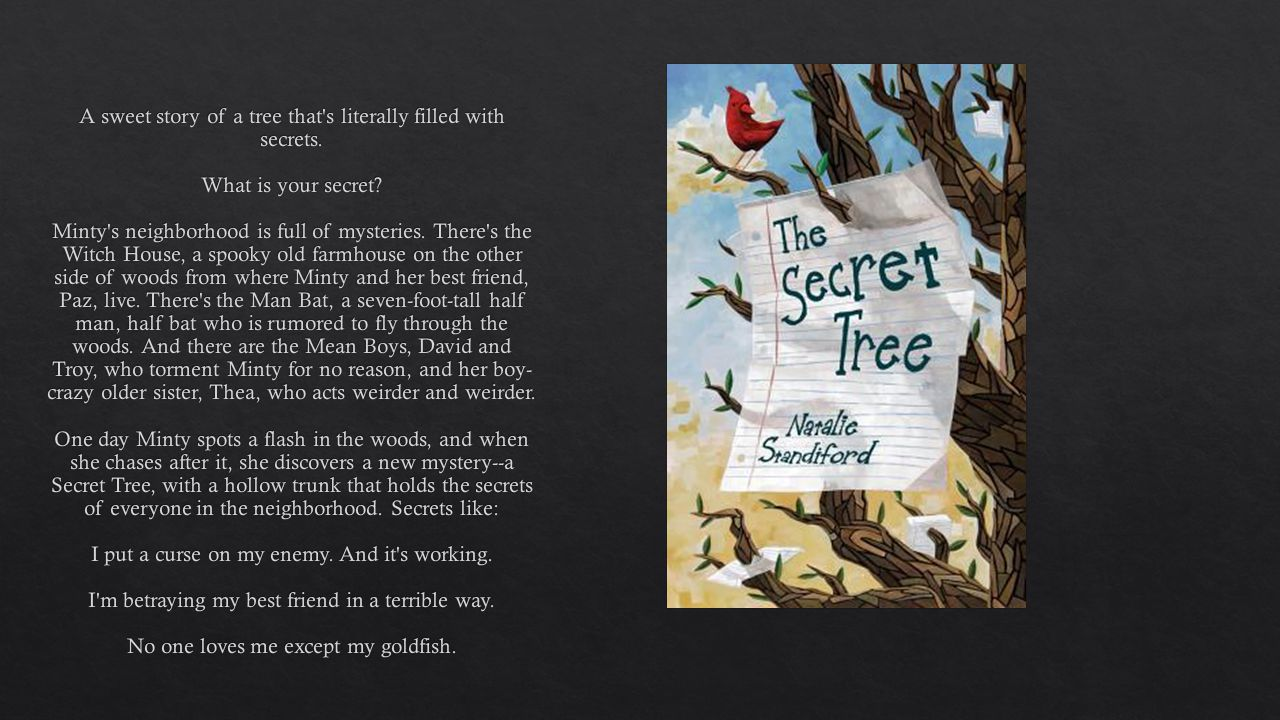 A sweet story of a tree that s literally filled with secrets.