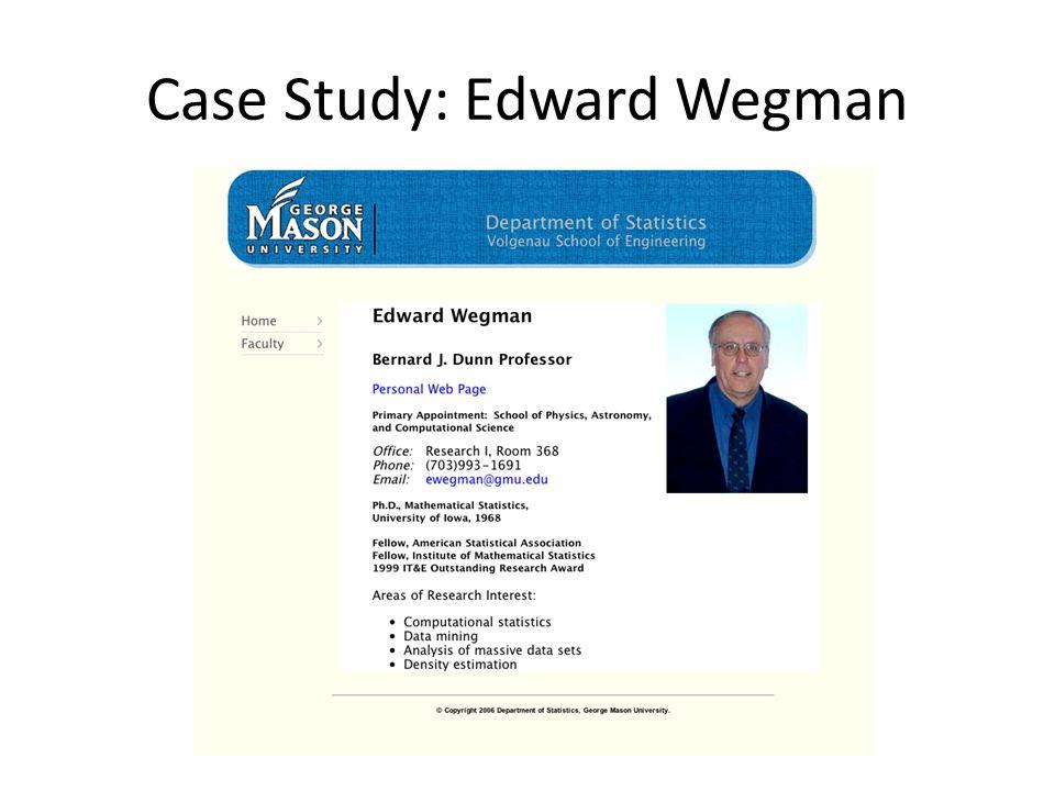 Case Study: Edward Wegman