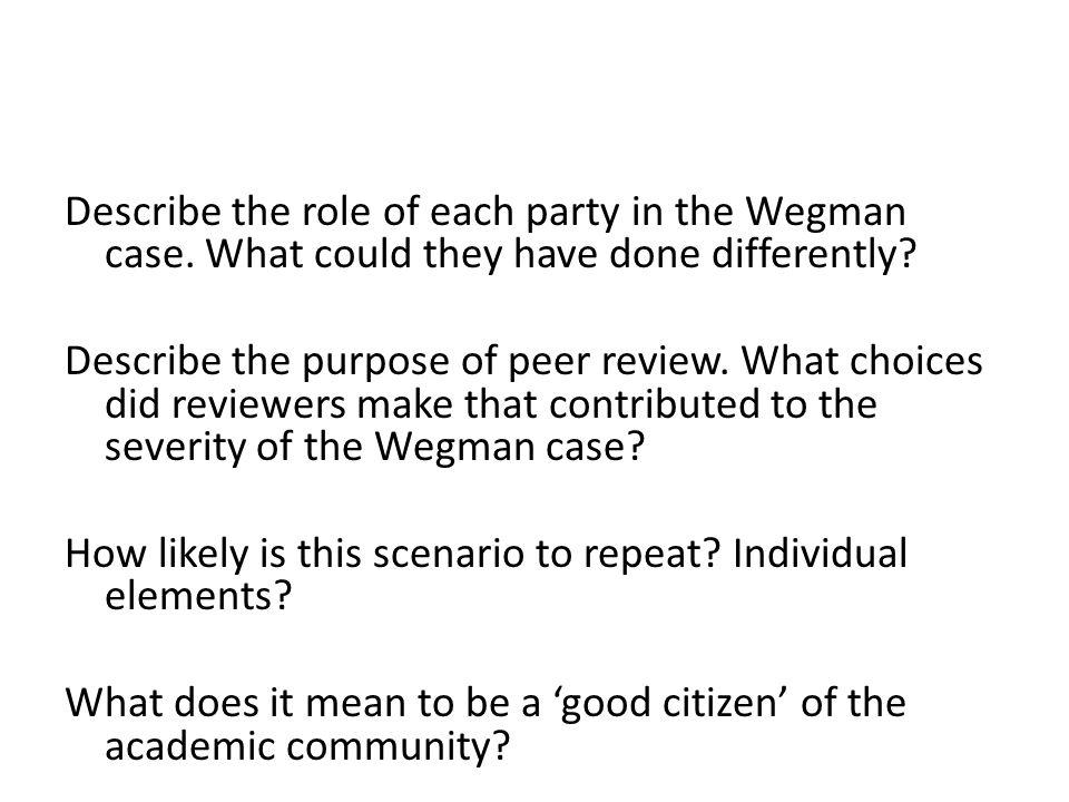 Describe the role of each party in the Wegman case.