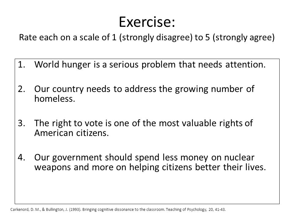 Exercise: Rate each on a scale of 1 (strongly disagree) to 5 (strongly agree) 1.World hunger is a serious problem that needs attention.
