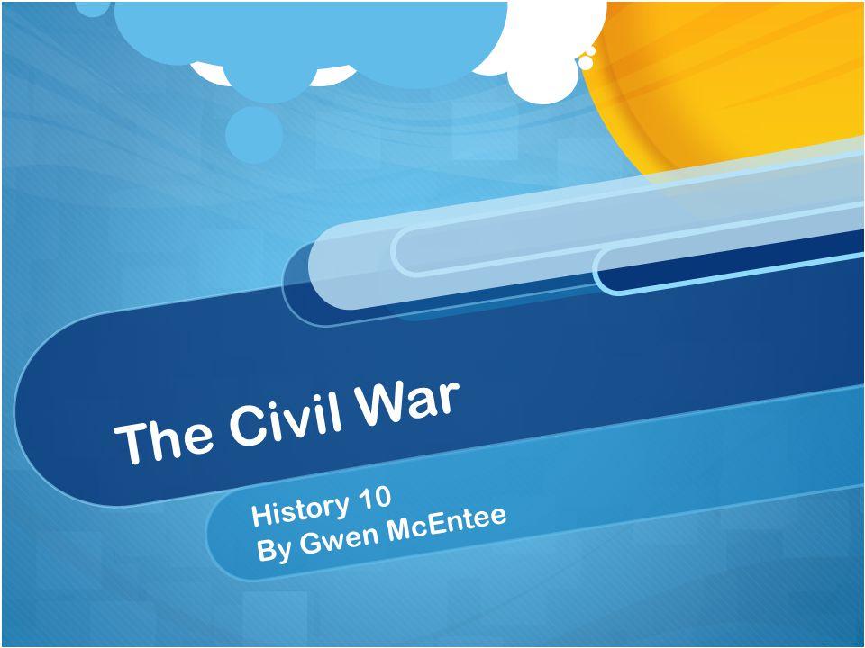 The Civil War History 10 By Gwen McEntee
