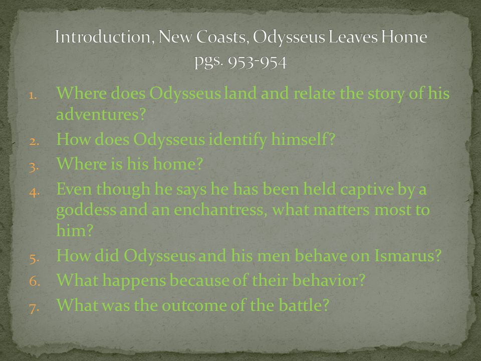1.What does Odysseus warn his men about. 2. How long are the men there.
