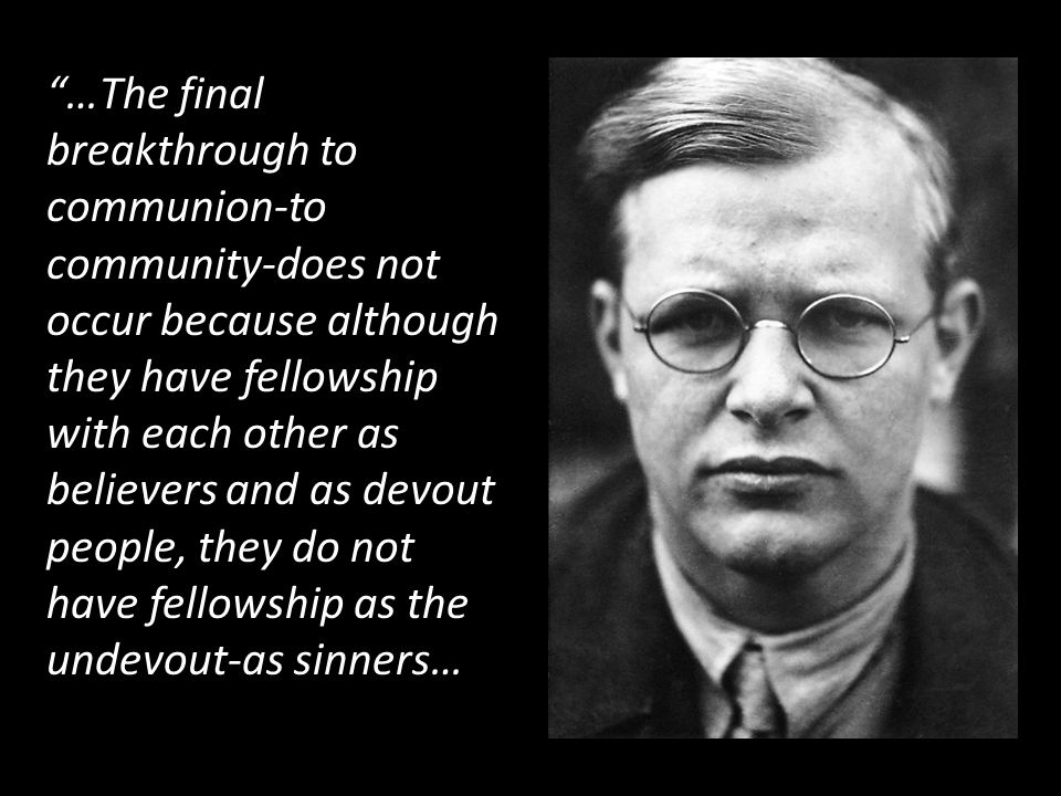 …The final breakthrough to communion-to community-does not occur because although they have fellowship with each other as believers and as devout people, they do not have fellowship as the undevout-as sinners…