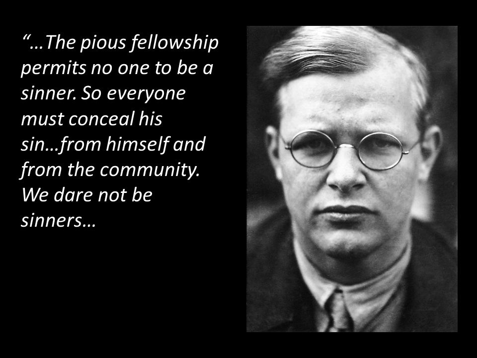 …The pious fellowship permits no one to be a sinner.