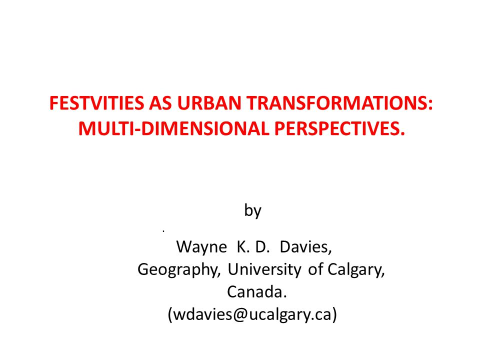 by. Wayne K. D. Davies, Geography, University of Calgary, Canada.