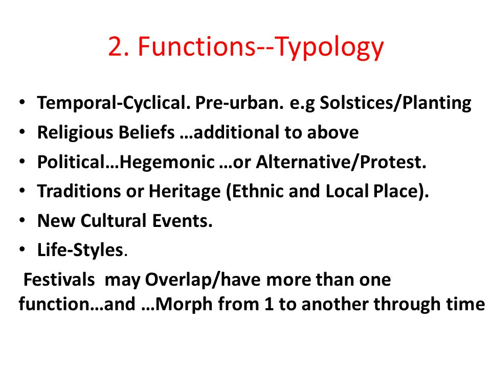 2. Functions--Typology Temporal-Cyclical. Pre-urban.