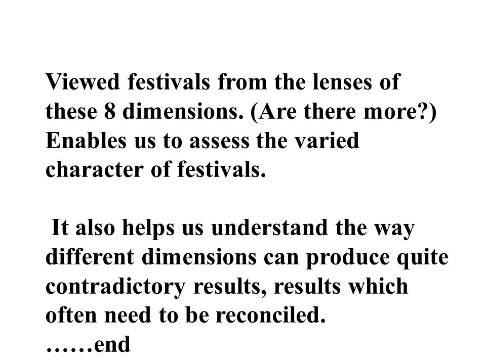 Viewed festivals from the lenses of these 8 dimensions.