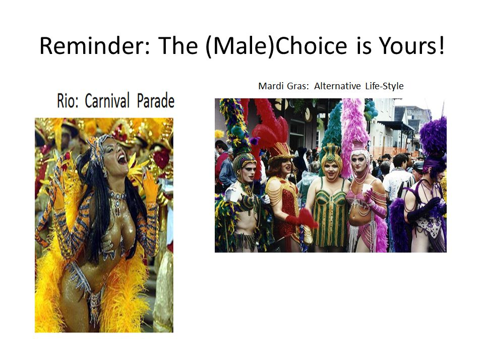 Reminder: The (Male)Choice is Yours!