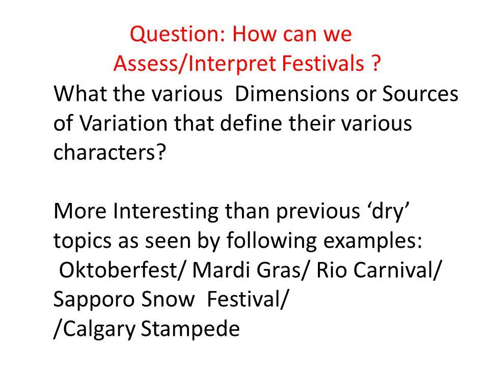 Question: How can we Assess/Interpret Festivals .