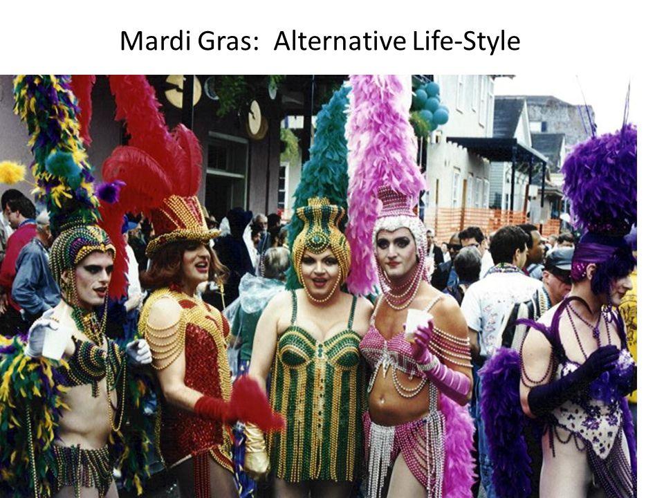 Mardi Mardi Gras: Alternative Life-Style
